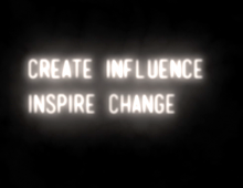 Create Influence, Inspire Change Campaign